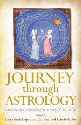 Journey Through Astrology: Charting the Astrological Voyage of Discovery (Paperback)