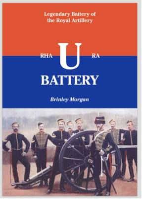 """U"" Battery: Legendary Battery of the Royal Artillery (Paperback)"