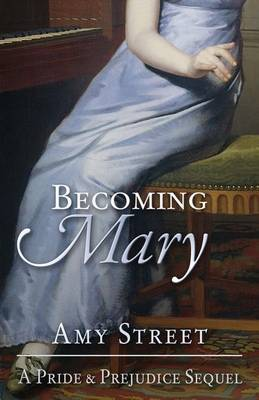 Becoming Mary: A Pride and Prejudice Sequel (Paperback)