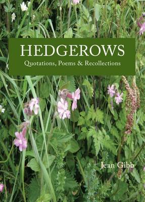 Hedgerows: Quotations, Poems & Recollections (Hardback)