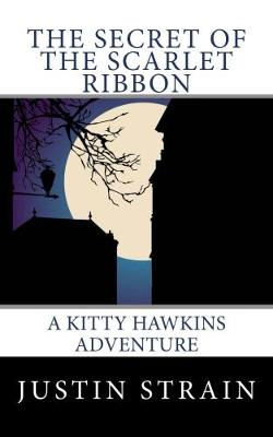 The The Secret of the Scarlet Ribbon: A Kitty Hawkins Adventure - The Kitty Hawkins Adventures 1 (Paperback)
