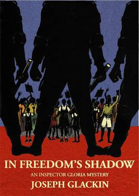 In Freedom's Shadow: An Inspector Gloria Mystery (Paperback)