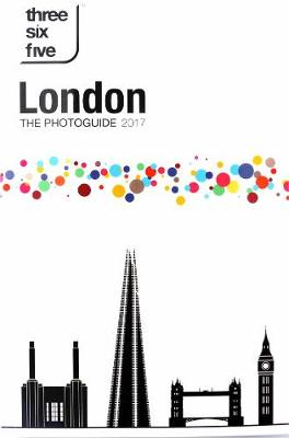 Threesixfive London: The Photoguide 2017 2017 (Paperback)