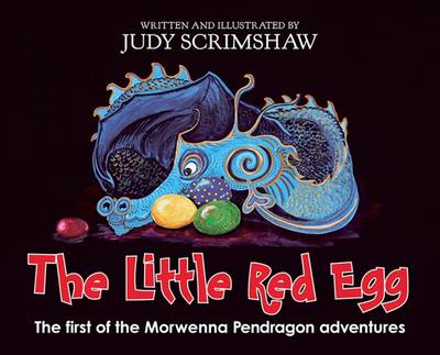 The Little Red Egg: The First of the Morwenna Pendragon Adventures (Hardback)