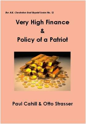 Very High Finance & Policy of a Patriot - The A.K. Chesterton Trust Reprint Series 12 (Paperback)