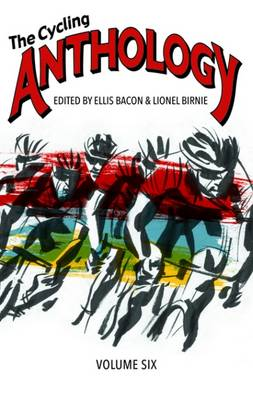 The Cycling Anthology: Volume 6 (Paperback)