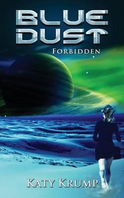 Blue Dust: Forbidden - Blue Dust 1 (Paperback)