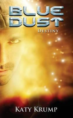 Blue Dust: Destiny - Blue Dust 2 (Paperback)