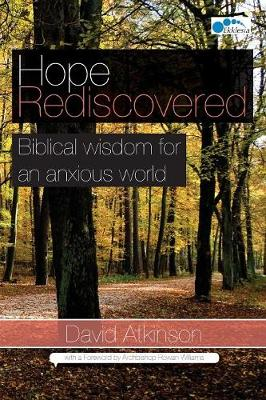 Hope Rediscovered: Biblical Wisdom for an Anxious World (Paperback)