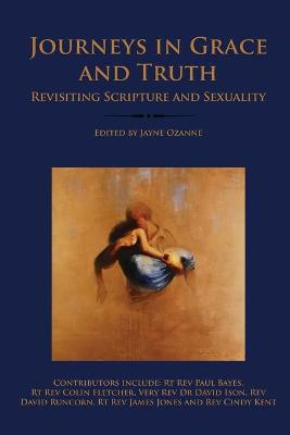 Journeys in Grace and Truth: Revisiting Scripture and Sexuality (Paperback)