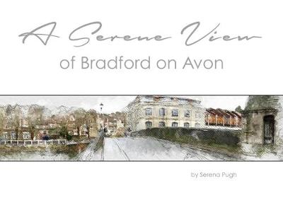 A Serene View of Bradford on Avon (Hardback)
