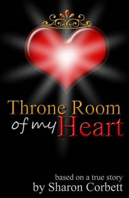 Throne Room of My Heart (Paperback)