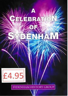A Celebration of Sydenham: The History of Sydenham, Royal Leamington Spa (Paperback)