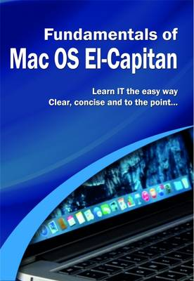 The Fundamentals of Mac OS: El-Capitan - Computer Fundamentals (Paperback)