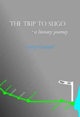 The Trip to Sligo: A Literary Journey (Paperback)