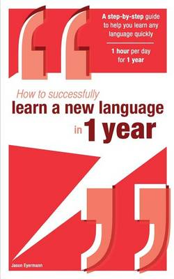 How to Successfully Learn a New Language in 1 Year (Paperback)