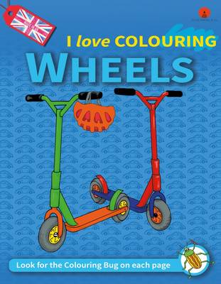 I Love Colouring: 3: Wheels (Paperback)