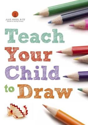 Teach Your Child to Draw - Teach Drawing 6 (Paperback)