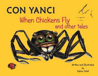 Con Yanci: When Chickens Fly and Other Tales (Paperback)