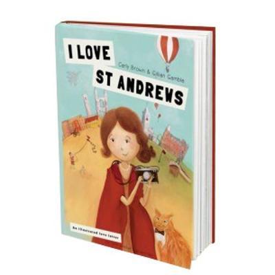 I Love St Andrews (Hardback)