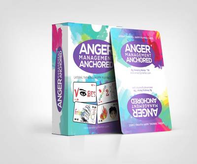 Anger Management Anchored: Vibrant and Lateral Thinking Happy Playing Cards for Anchoring Anger 2016 - Happy Thoughts Series 1