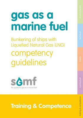 Bunkering of Ships with LNG - Competency Guidelines (Hardback)