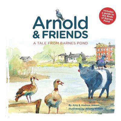 Arnold and Friends: A Tale from Barnes Pond (Paperback)