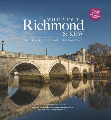 Wild Wild about Richmond & Kew (Hardback)