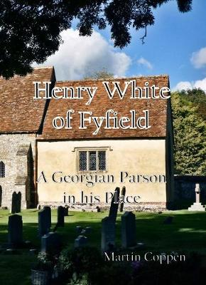 Henry White of Fyfield: A Georgian Parson in his Place