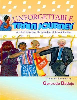 Unforgettable Train Journey (Paperback)