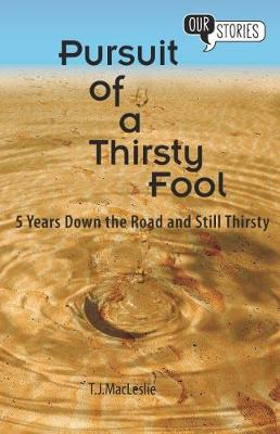 Pursuit of a Thirsty Fool: 5 years down the road and still thirsty - Our Stories 2 (Paperback)