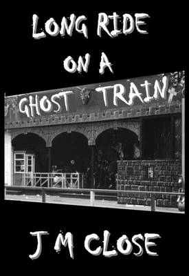 Long Ride on a Ghost Train (Paperback)