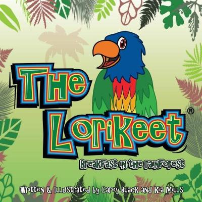 The Lorikeet: Breakfast in the Rainforest - Lorikeet 1 (Paperback)
