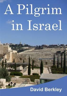 A Pilgrim in Israel (Paperback)