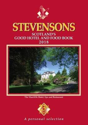 Stevensons - 2018: Scotland's Good Hotel and Food (Paperback)