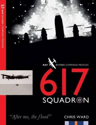 617 Squadron - RAF Bomber Command Squadron Profiles 1 (Paperback)