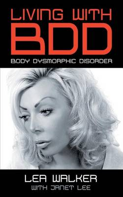 Living with BDD: Body Dysmorphic Disorder (Paperback)