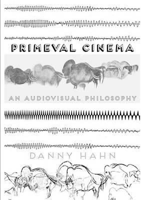 Primeval Cinema: An Audiovisual Philosophy (Paperback)