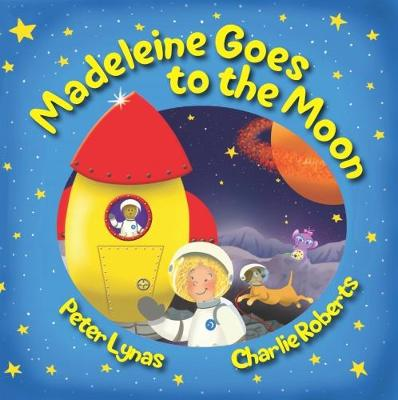 Madeleine Goes to the Moon: Second Edition - Madeleine Goes 1 (Paperback)
