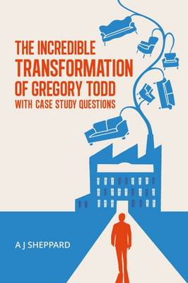 The Incredible Transformation of Gregory Todd: With Case Study Questions (Hardback)