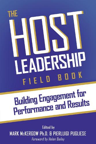 The Host Leadership Field Book: Building engagement for performance and results (Paperback)