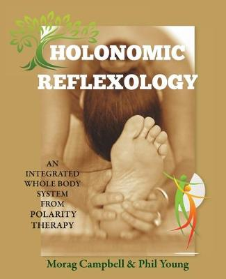 Holonomic Reflexology: An integrated whole body system from Polarity Therapy (Paperback)