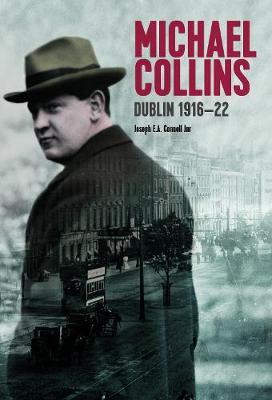 Michael Collins: Dublin 1916-22 1916 (Paperback)