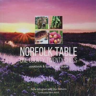 Norfolk Table: One County, Twenty Chefs: Cookbook and Food Lovers' Guide (Paperback)