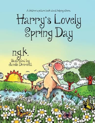 Harry's Lovely Spring Day: Teaching Children the Value of Kindness. - Harry the Happy Mouse 1 (Paperback)