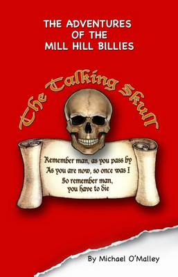 Adventures of the Mill Hill Billies and the Talking Skull (Paperback)