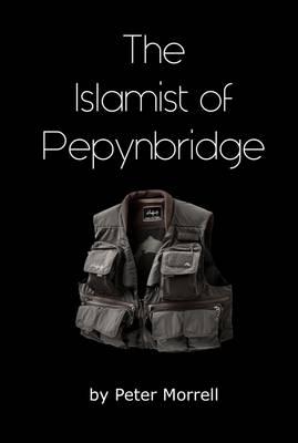 The Islamist of Pepynbridge (Paperback)