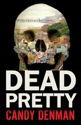 Dead Pretty - Jocasta Hughes Mysteries 1 (Paperback)