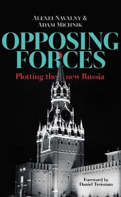 Opposing Forces: Plotting the new Russia (Paperback)