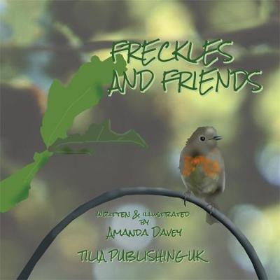 Freckles and Friends 2018: True stories of garden wildlife (Paperback)